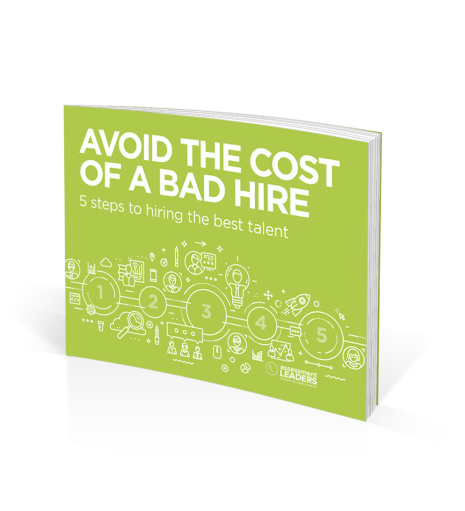 Assessment Leaders- Avoid the Cost of a Bad Hire